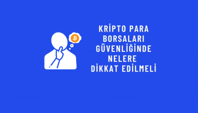 kripto-para-borsalarina-guvenirken-bakmamiz-gereken-kriterler